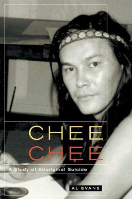 Chee Chee: A Study of Aboriginal Suicide 9780773526877