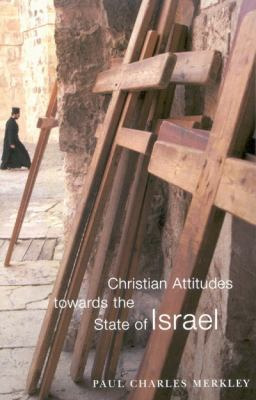 Christian Attitudes Towards the State of Israel 9780773532557