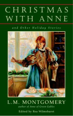 Christmas with Anne and Other Holiday Stories 9780771062049