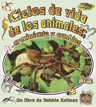 Ciclos de Vida de los Animales: Crecimiento y Cambios 9780778783756