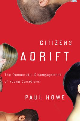 Citizens Adrift: The Democratic Disengagement of Young Canadians 9780774818766
