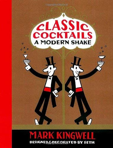 Classic Cocktails: A Modern Shake 9780771095580
