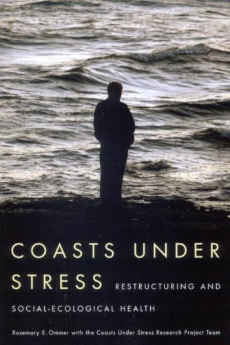 Coasts Under Stress: Restructuring and Social-Ecological Health 9780773532250