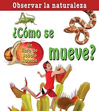 Como Se Mueve? = How Does It Move?