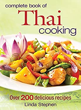 Complete Book of Thai Cooking: Over 200 Delicious Recipes 9780778801801