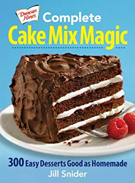 Complete Cake Mix Magic: 300 Easy Desserts Good as Homemade 9780778804222