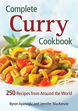 Complete Curry Cookbook: 250 Recipes from Around the World 9780778801849