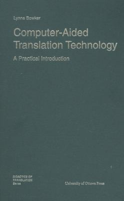 Computer-Aided Translation Technology: A Practical Introduction 9780776630168
