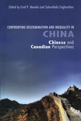 Confronting Discrimination and Inequality in China: Chinese and Canadian Perspectives 9780776607092