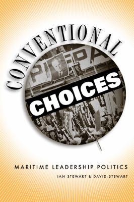 Conventional Choices: Maritime Leadership Politics 9780774813426