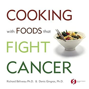 Cooking with Foods That Fight Cancer 9780771011368