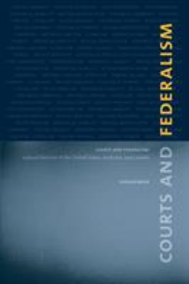 Courts and Federalism: Judicial Doctrine in the United States, Australia, and Canada 9780774812351