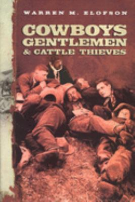 Cowboys Gentlemen & Cattle Thieves: Ranching on the Western Frontier 9780773521001