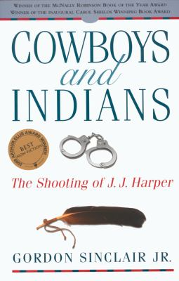 Cowboys and Indians: The Shooting of J.J. Harper 9780771080838