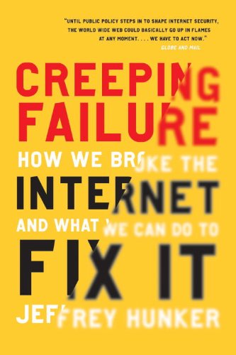 Creeping Failure: How We Broke the Internet and What We Can Do to Fix It 9780771040245