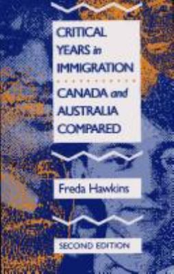 Critical Years in Immigration: Canada and Australia Compared 9780773508521