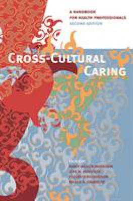 Cross-Cultural Caring: A Handbook for Health Professionals 9780774812559