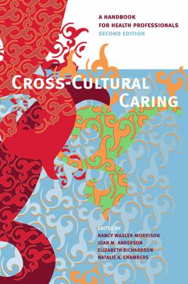 Cross-Cultural Caring: A Handbook for Health Professionals 9780774810258