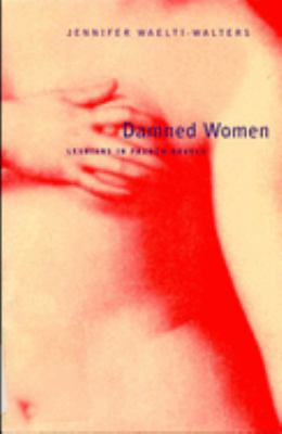 Damned Women: Lesbians in French Novel 9780773521100