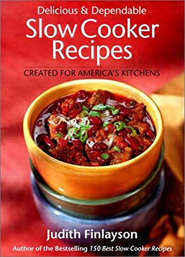 Delicious and Dependable Slow Cooker Recipes 9780778800538