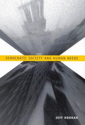 Democratic Society and Human Needs 9780773531208
