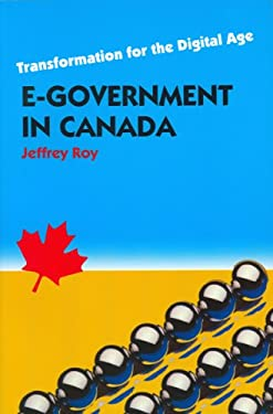 E-Government in Canada: Transformation for the Digital Age 9780776606170