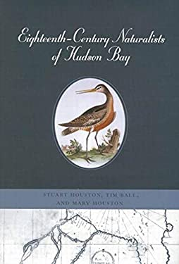 Eighteenth-Century Naturalists of Hudson Bay 9780773522855