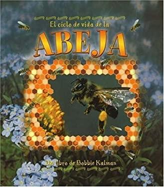 El Ciclo de Vida de la Abeja = Life Cycle of a Honeybee 9780778786665