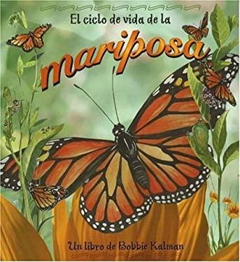 El Ciclo de Vida de la Mariposa = Life Cycle of a Butterfly 9780778787082