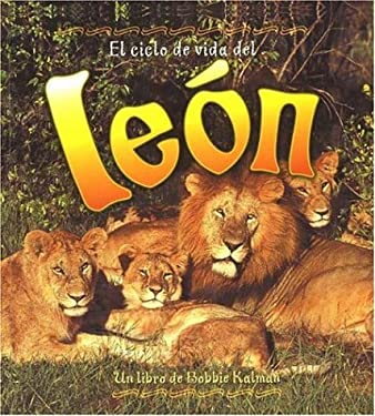 El Ciclo de Vida del Leon = Life Cycle of a Lion