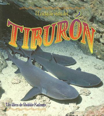 El Ciclo de Vida del Tiburon 9780778787198