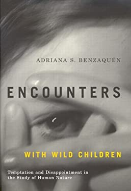 Encounters with Wild Children: Temptation and Disappointment in the Study of Human Nature 9780773529724