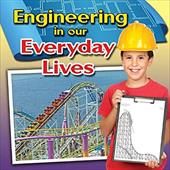 Engineering in Our Everyday Lives (Engineering Close-Up) 22090822