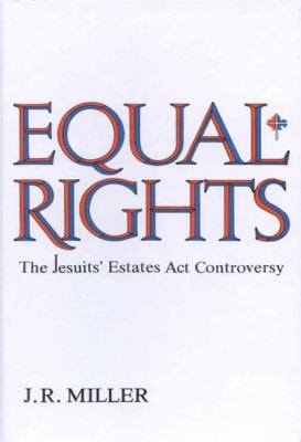 Equal Rights: The Jesuits' Estates ACT Controversy 9780773503021