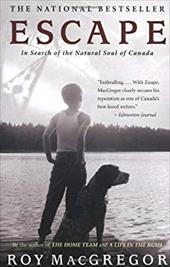 Escape: In Search of the Natural Soul of Canada