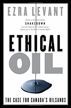 Ethical Oil: The Case for Canada's Oil Sands 9780771046414