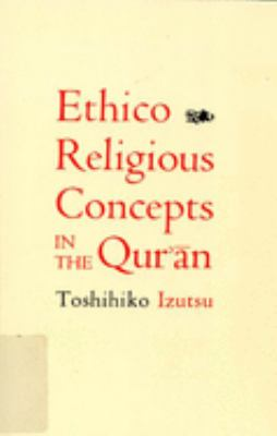 Ethico-Religious Concepts in the Qur'an 9780773524262