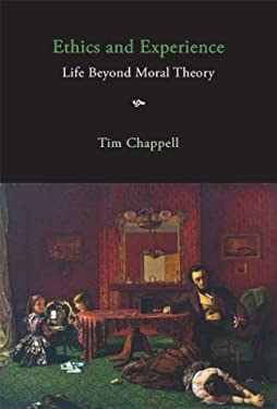 Ethics and Experience: Life Beyond Moral Theory 9780773536425