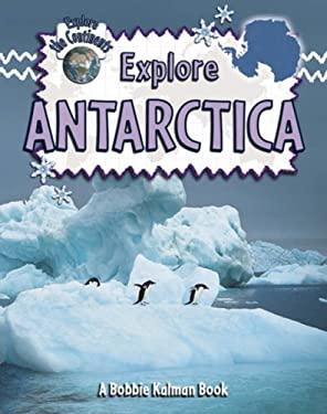 Explore Antarctica 9780778730712
