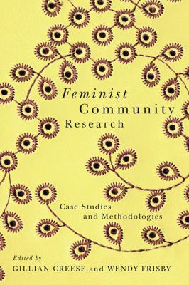 Feminist Community Research: Case Studies and Methodologies 9780774820868