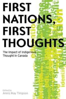 First Nations, First Thoughts: The Impact of Indigenous Thought in Canada 9780774815529