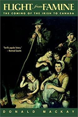 Flight from Famine: The Coming of the Irish to Canada 9780771054457