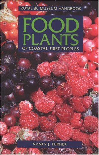 Food Plants of Coastal First Peoples 9780772656278
