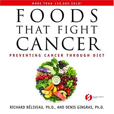 Foods That Fight Cancer: Preventing Cancer Through Diet 9780771011351