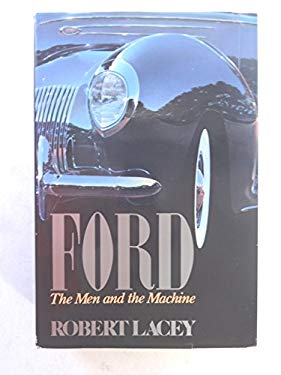 Ford : The Men and the Machine