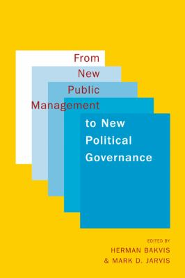 From New Public Management to New Political Governance: Essays in Honour of Peter C. Aucoin 9780773539914