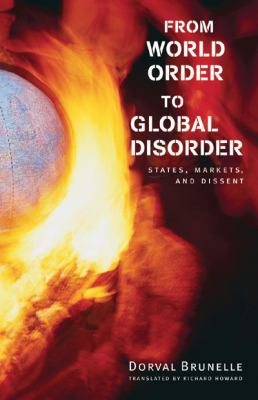 From World Order to Global Disorder: States, Markets, and Dissent 9780774813617