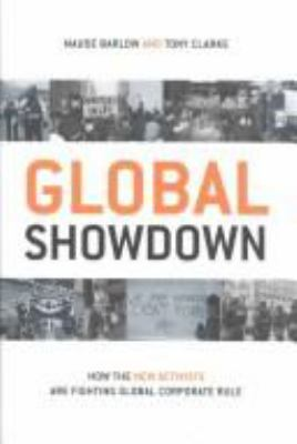 Global Showdown: How the New Activists Are Fighting Global Corporate Rule 9780773732643