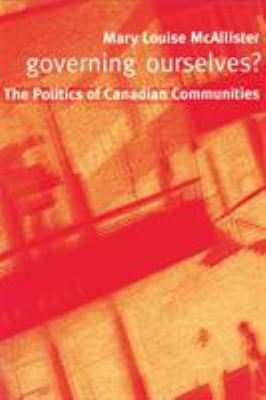 Governing Ourselves?: The Politics of Canadian Communities 9780774810630