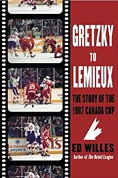 Gretzky to Lemieux: The Story of the 1987 Canada Cup 3004030